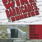 Barbed Wire, Barricades, and Bunkers: The Free Citizen's Guide to Fortifying