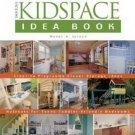 The Kidspace Idea Book Creative Playrooms Clever Storage Ideas Wendy Jordan