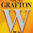 W is for Wasted (Kinsey Millhone Mystery) Hardcover by Sue Grafton