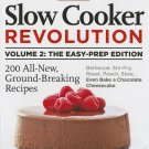 Slow Cooker Revolution, Volume 2 : The Easy Prep Edition