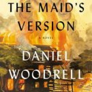 The Maid's Version Hardcover by Daniel Woodrell