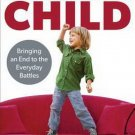 Parenting Your Powerful Child Bringing End to the Everyday Battles  Kevin Leman