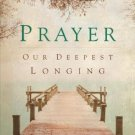 Prayer: Our Deepest Longing by Ronald Rolheiser