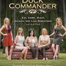 The Women of Duck Commander Surprising Insights from the Women Behind the Beards