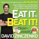 Eat It to Beat It!: Banish Belly Fat-and Take Back Your Health by David Zinczenk