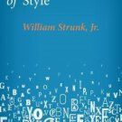 The Elements of Style by William Strunk Jr. 1499142234