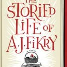 The Storied Life of A. J. Fikry A Novel (Hardcover) by Gabrielle Zevin