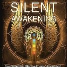 Silent Awakening: True Telepathy, Effective Energy Healing and the Journey