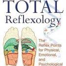 Total Reflexology Reflex Points for Physical Emotional & Psychological Healing