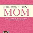 The Confident Mom Guiding Your Family with God's Strength & Wisdom Joyce Meyer