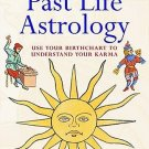 Past Life Astrology: Use Your Birthchart to Understand Your Karma by Judy Hall
