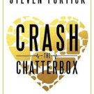 Crash the Chatterbox: Hearing God's Voice Above All Others by Steven Furtick
