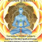 Meditation within Eternity: The Modern Mystics Guide to Gaining Unlimited Spirit