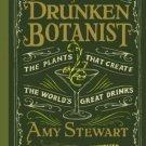 The Drunken Botanist The Plants That Create the Worlds Great Drinks  Amy Stewart