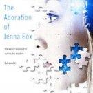 The Adoration of Jenna Fox (Jenna Fox Chronicles) by Mary E. Pearson