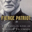 Fierce Patriot The Tangled Lives of William Tecumseh Sherman by Robert O'Connell