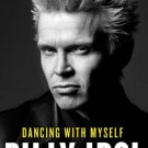 Dancing with Myself (NEW Hardcover) by Billy Idol
