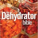 The Dehydrator Bible: Includes over 400 Recipes by Jennifer MacKenzie 0778802132