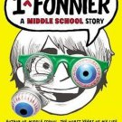 I Even Funnier: A Middle School Story (I Funny)[ Hardcover] by James Patterson