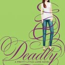 Pretty Little Liars #14: Deadly [Hardcover]