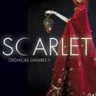 Scarlet (Cronicas Lunares 2)  (Spanish Edition) by Marissa Meyer 8484418928