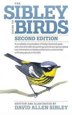 The Sibley Guide to Birds, Second Edition by David Allen Sibley