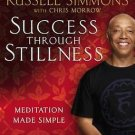 Success Through Stillness: Meditation Made Simple Hardcover by Russell Simmons