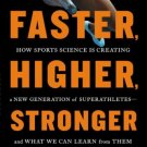 Faster Higher Stronge: How Sports Science Is Creating a New Gen of Superathletes