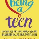 Being a Teen Everything Teen Girls & Boys Should Know About Relationships Fonda