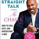 Straight Talk No Chaser: How to Find, Keep, and Understand a Man by Steve Harvey