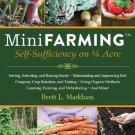 Mini Farming: Self-sufficiency on 1/4 Acre by Brett L. Markham