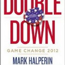 Double Down: Game Change (Hardcover) by Mark Halperin