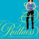 Pretty Little Liars #10: Ruthless [Hardcover] by Sara Shepard