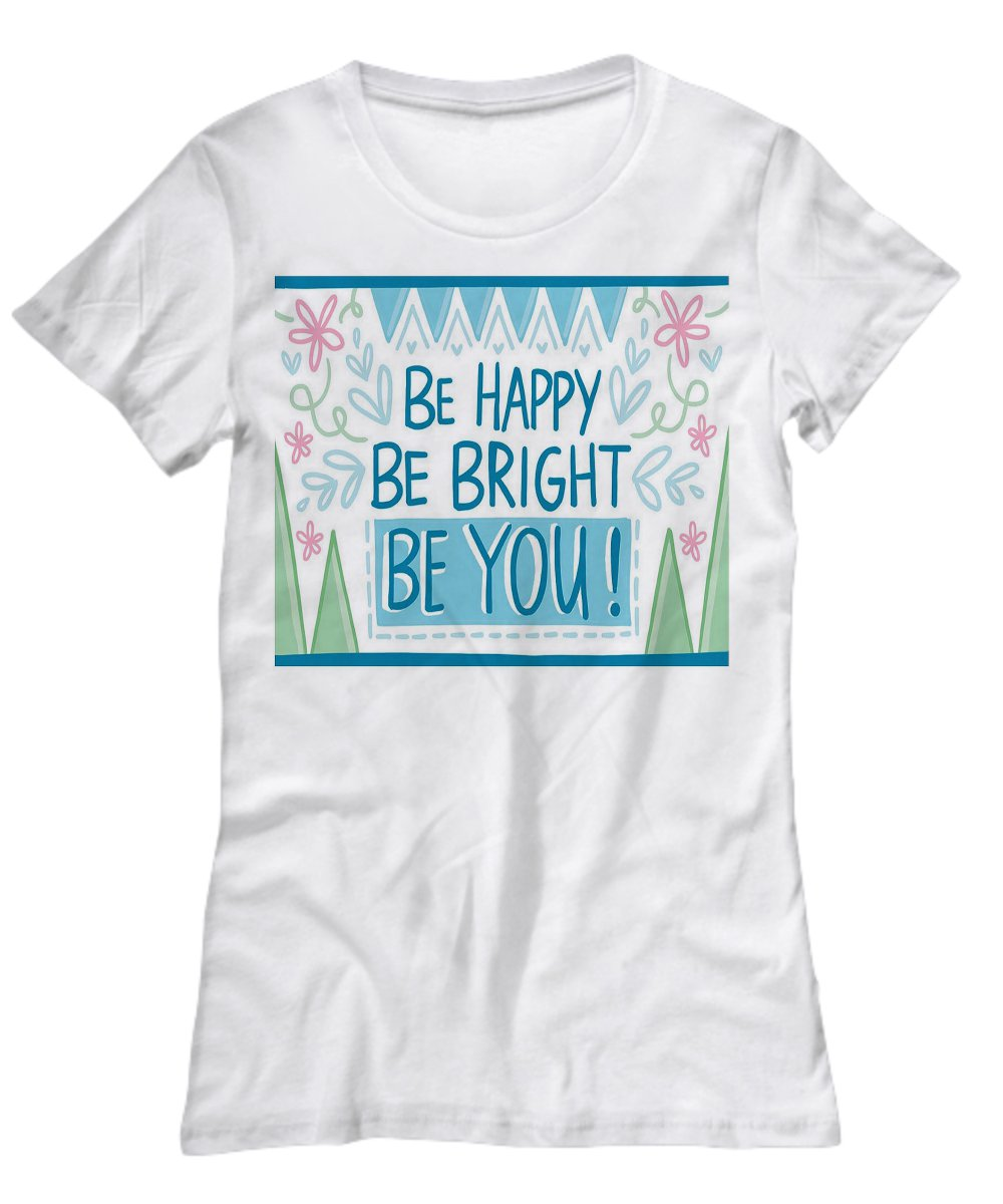 Be Happy - Funny T-Shirt - FREE Shipping!