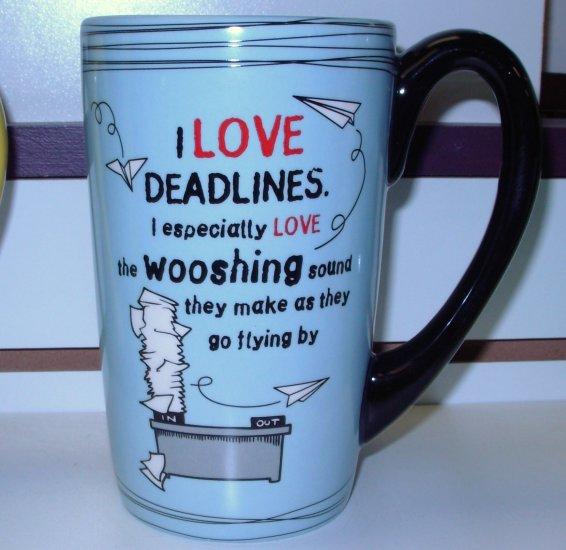 COFFEE MUG CERAMIC FUNNY SASSY HUGE LATTE CUP SAYS I LOVE DEADLINES I ESPECIALLY NEW GANZ