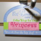COLLAR WRAP SAYS PRINCESS BY PET BOUTIQUE FOR DOGS OR CATS NEW GANZ FURBABIES ACCESSORIES