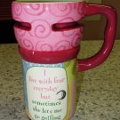TRAVEL MUG CERAMIC COFFEE MUG GANZ I LIVE WITH FEAR BUT ONCE IN A WHILE SHE.....FUNNY SASSY