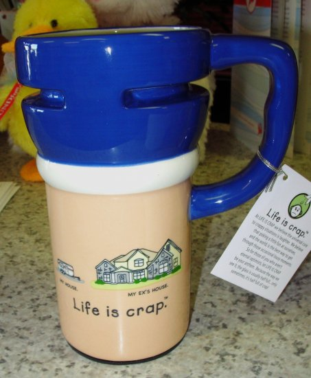 NEW TRAVEL MUG LIFE IS CRAP MY HOUSE V MY EX'S HOUSE  FUNNY HUMOROUS CERAMIC MUG GANZ