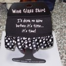 WINE GLASS SKIRT ILL DRINK NO WINE BEFORE... ADJUSTABLE WASHABLE NEW GANZ