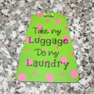ATTITUDE LUGGAGE TAG TAKE MY LUGGAGE DO MY LAUNDRY NEW GANZ