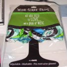 WINE GLASS SKIRT ALL YOU NEED IS LOVE AND A GLASS OF WINE NEOPRENE ADJUSTABLE WASHABLE NEW GANZ