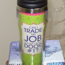 HOT COLD TRAVEL MUG CAN I TRADE THIS JOB FOR WHATS BEHIND DOOR #1 NEW GANZ HOME TRAVEL