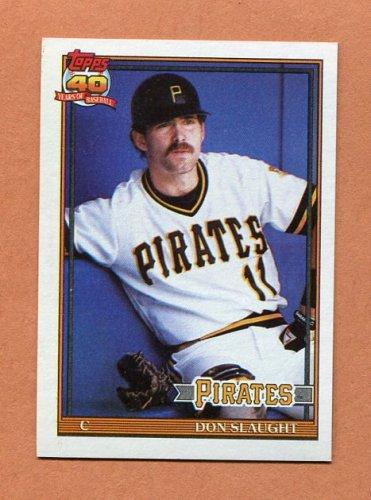 1991 Topps Baseball #221 Don Slaught - Pittsburgh Pirates