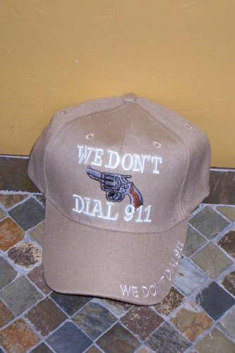 We Don't Dial 911 Mens Hat Tan New!