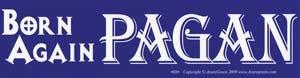 Born Again Pagan bumper sticker