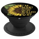 Sunflower I'm Blunt Because God Rolled Me That Way Gift PopSocket Phone iPhone Tablet Grip Stand