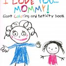 I Love You ... Giant Coloring & Activity Book