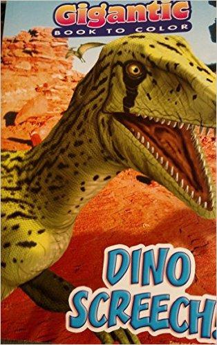 Dinosaurs Gigantic Book To Color, Dino Screech!