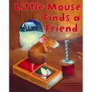 Little Mouse Finds a Friend