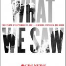 What We Saw: The Events of September 11, 2001, in Words, Pictures, and Video. Book